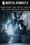 Mortal Kombat X Game Guide, Tips, Hacks, Cheats Mods, Apk, Download Unofficial