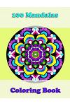 100 Mandalas Coloring Book, Awesome Floral Mandalas, Coloring for Stress Relief Is Great: Mandalas for Mindfulness