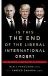 Is This the End of the Liberal International Order?: The Munk Debates