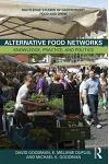 Alternative Food Networks: Knowledge, Practice, and Politics