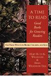 A Time to Read: Good Books for Growing Readers