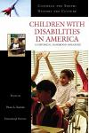 Children with Disabilities in America: A Historical Handbook and Guide