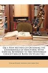 On a New Method of Obtaining the Differentials of Functions: With Especial Reference to the Newtonian Conception of Rates or Velocities