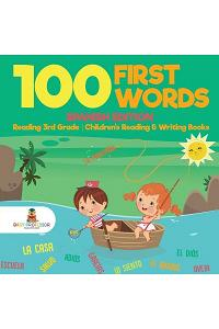 100 First Words - Spanish Edition - Reading 3rd Grade Children's Reading & Writing Books
