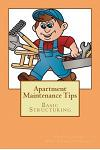 Apartment Maintenance Tips: Basic Structuring
