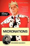 Micronations: For those who are tired of existing incompetent governments and are longing for something new and refreshing