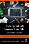 Undergraduate Research in Film: A Guide for Students
