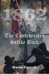 1862 the Confederates Strike Back