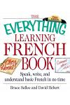 The Everything Learning French Book: Speak, Write, and Understand Basic French in No Time