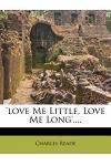 'Love Me Little, Love Me Long'....