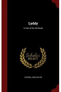 Lyddy: A Tale of the Old South