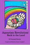 Aquarian Revolution: Back to the Land: Thirty-Two Interviews