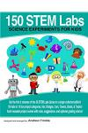 150 Stem Labs: Science Experiments for Kids