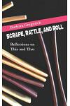 Scrape, Rattle, and Roll: Reflections on This and That