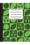 Composition Book 100 Sheet/200 Pages 8.5 X 11 In.-Wide Ruled Sports Green Black: Baseball Tennis Soccer Football Futbol Sports Writing Notebook - Soft