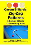 Carom Billiards: Zig-Zag Patterns: 3-Cushion Billiards Championship Shots