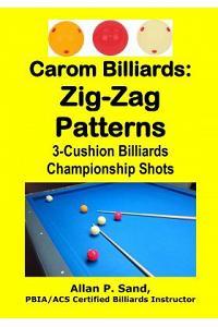 Carom Billiards: Zig-Zag Patterns: 3-Cushion Billiards Championship Shots