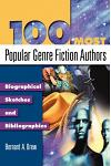 100 Most Popular Genre Fiction Authors: Biographical Sketches and Bibliographies