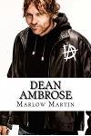 Dean Ambrose: The Rising Star