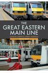 The Great Eastern Main Line: London Liverpool Street-Norwich