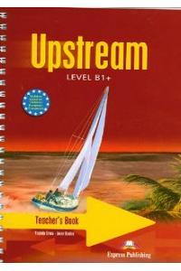 UPSTREAM LEVEL B1+ TEACHER'S BOOK