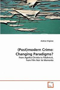 (Post)Modern Crime: Changing Paradigms?