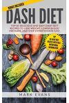 Dash Diet: Top 60 Delicious and Easy Dash Diet Recipes to Lose Weight, Lower Blood Pressure, and Stop Hypertension Fast