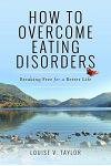 How to Overcome Eating Disorders: Breaking Free for a Better Life