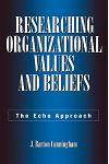 Researching Organizational Values and Beliefs: The Echo Approach