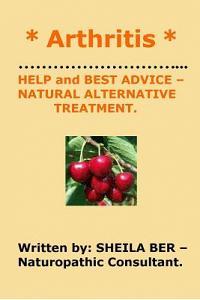 * Arthritis * Help and Best Advice - Natural Alternative Treatment. Sheila Ber.