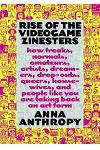 Rise of the Videogame Zinesters: How Freaks, Normals, Amateurs, Artists, Dreamers, Dropouts, Queers, Housewives, and People Like You Are Taking Back a