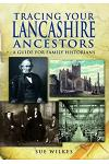 Tracing Your Lancashire Ancestors: A Guide for Family Historians