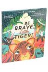 Be Brave, Little Tiger!