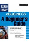 Ebusiness: A Beginner's Guide