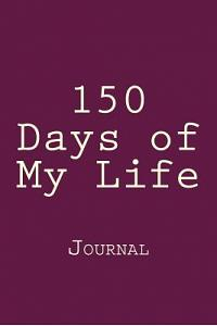 150 Days of My Life: Journal