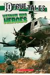 10 True Tales, Vietnam War Heroes