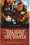 The Holy Spirit in the World: A Global Conversation