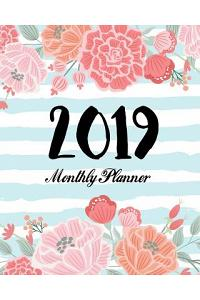 2019 Monthly Planner: 12 Month Calendar January to December 2019 One Yearly Agenda Academic Schedule Organizer to Do List Journal Notebook P