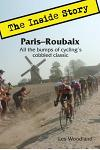 Paris-Roubaix, the Inside Story: All the Bumps of Cycling's Cobbled Classic