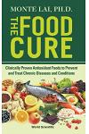 The Food Cure: Clinically Proven Antioxidant Foods to Prevent and Treat Chronic Diseases and Conditions
