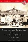 'your Secret Language': Classics in the British Colonies of West Africa