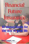 Financial Future Insurance: 10 Mutual Funds for the Rest of Your Life