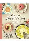 All the Sweet Things: Baked Goods and Stories from the Kitchen of Sweetsugarbean