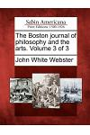 The Boston Journal of Philosophy and the Arts. Volume 3 of 3