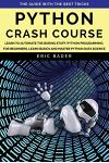 Python Crash Course: Learn to automate the boring stuff. Python programming for beginners, learn basics and master Python data science. The