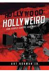 Hollywood: Hollyweird: How People Survive and Make It