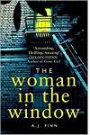 The Woman in the Window : The Most Exciting Debut Thriller of the Year