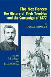 The Nez Perces: The History of Their Troubles and the Campaign of 1877