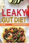 Leaky Gut Diet: Low Fodmap Diet Vegetarian Recipes