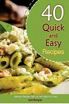 40 Quick and Easy Recipes: Delicious Recipes That Can Be Made in an Hour